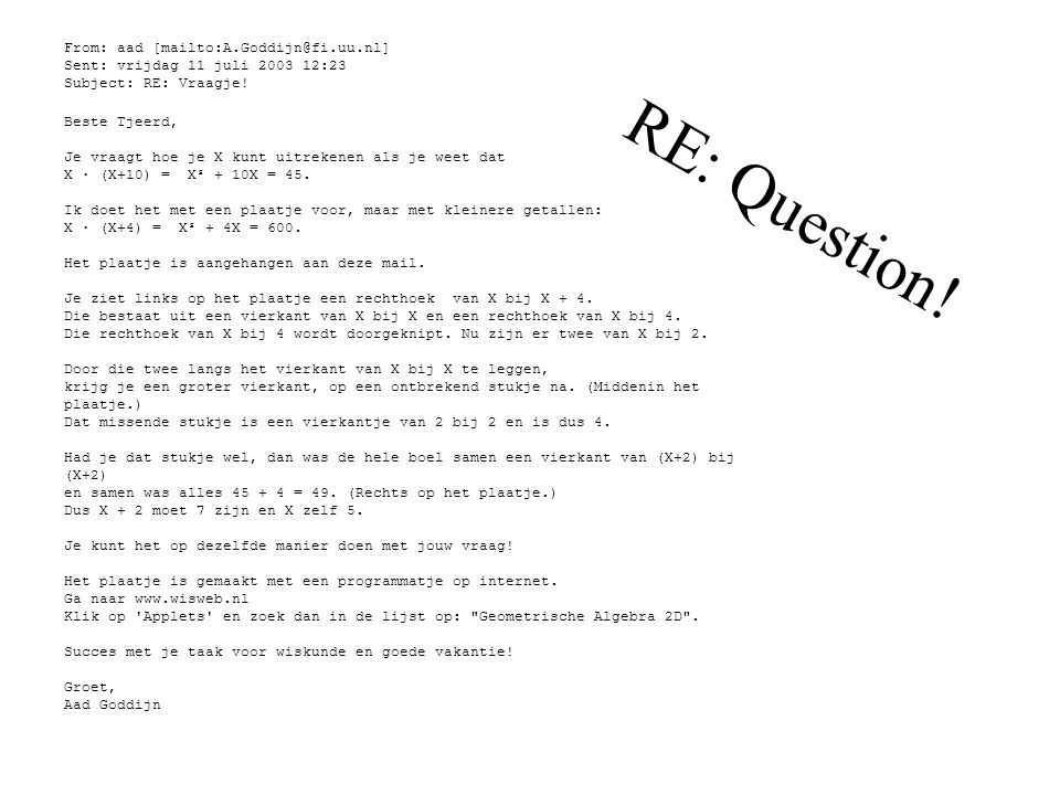 RE: Question! From: aad [mailto:A.Goddijn@fi.uu.nl]